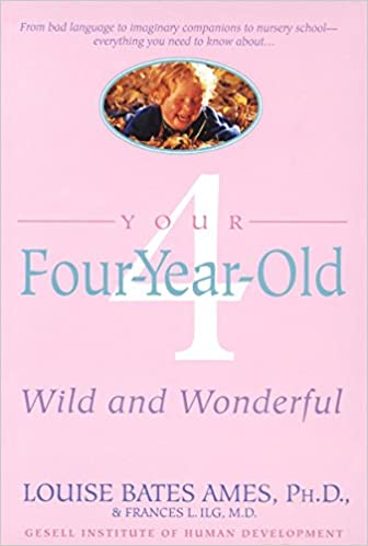 Your Four Year Old Wild And Wonderful Louise Bates Ames