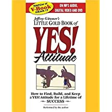 [(The Little Gold Book of Yes! Attitude: How to Find, Build and Keep a Yes! Attitude for a Lifetime of Success )] [Author: Jeffrey Gitomer] [Jan-2009]
