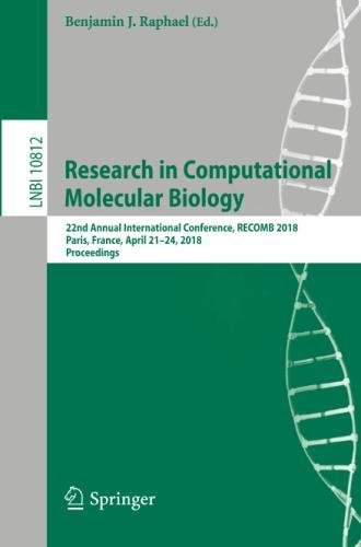 Research In Computational Molecular Biology  22Nd Annual International Conference  Recomb 2018  Paris  France  April 21 24  2018  Proceedings  Lecture Notes In Computer Science