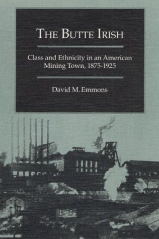 The Butte Irish: Class and Ethnicity in an American Mining Town, 1875-1925 (Statue of Liberty Ellis Island)