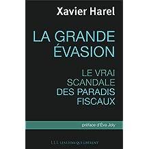 La grande évasion: Le vrai scandale des paradis fiscaux (French Edition)