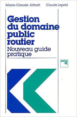 Lire un Gestion du domaine public routier : Nouveau guide pratique epub pdf
