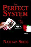The Perfect System, Nathan Sikes, 1413723489