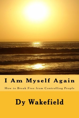 Download I Am Myself Again: How To Break Free From Controlling People pdf epub