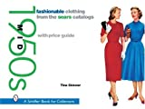 Fashionable Clothing from the Sears Catalogs, Tina Skinner, 0764316206