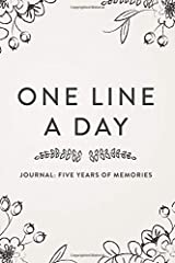 One Line A Day Journal: Five Years of Memories, 6x9 Diary, Dated and Lined Book, Floral Sketch Paperback
