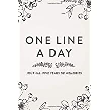 One Line A Day Journal: Five Years of Memories, 6x9 Diary, Dated and Lined Book, Floral Sketch
