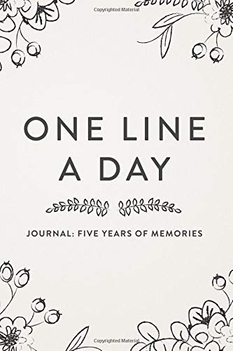 Pdf Crafts One Line A Day Journal: Five Years of Memories, 6x9 Diary, Dated and Lined Book, Floral Sketch