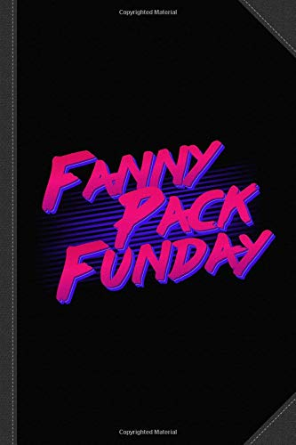 Fanny Pack Funday Journal Notebook: Blank Lined Ruled For Writing 6x9 120 Pages