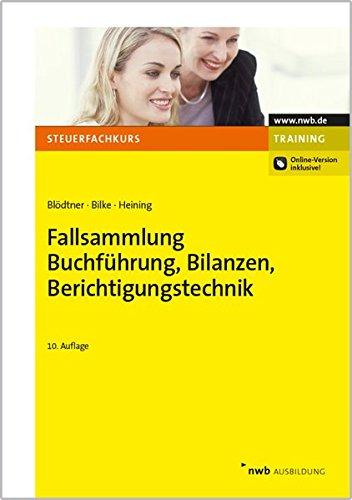 Fallsammlung Buchführung, Bilanzen, Berichtigungstechnik Taschenbuch – 3. September 2015 Wolfgang Blödtner Kurt Bilke Rudolf Heining Fallsammlung Buchführung