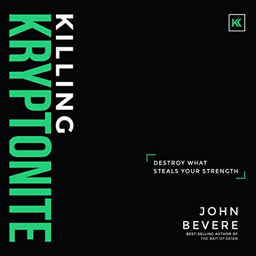 Killing Kryptonite: Destroy What Steals Your Strength Audiobook [Free Download by Trial] thumbnail