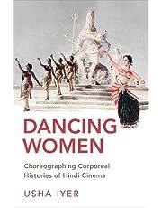 Dancing Women: Choreographing Corporeal Histories of Popular Hindi Cinema