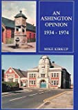 img - for An Ashington Opinion 1934-1974 book / textbook / text book