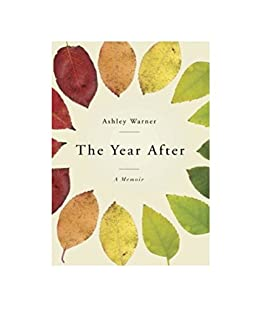 The Year After: A Memoir by [Warner, Ashley]