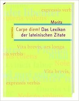 Carpem Das Lexikon Der Lateinischen Zitate Amazon De Lukas Moritz Bucher