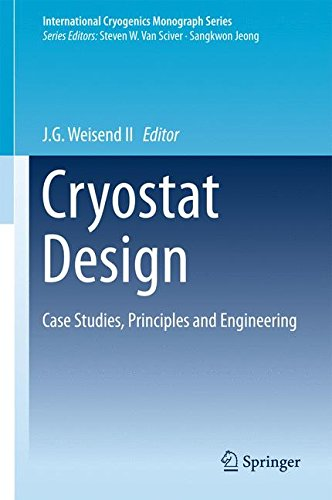 Cryostat Design: Case Studies, Principles and Engineering (International Cryogenics Monograph Series)