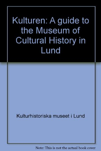 9197044121 - Anders W. Martensson: Kulturen: A guide to the Museum of Cultural History in Lund - Bok