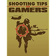 Shooting Tips For Gamers