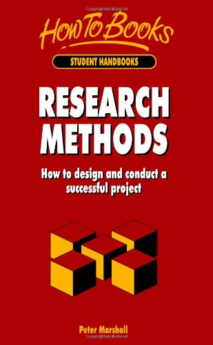 Research Methods: How to design and conduct a successful project (Student Handbooks)