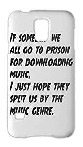 If someday we all go to prison for downloading music, I Samsung Galaxy S5 Plastic Case
