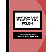 Story Book Paper For Kids To Learn Polish  Languages Made Fun Through Story Creation: Interactive Workbook For Beginners To Learn Polish