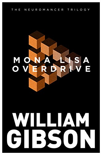 Mona Lisa Overdrive (The Neuromancer Trilogy) eBook: William Gibson