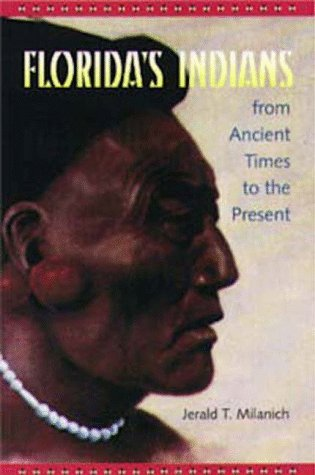 - Florida's Indians from Ancient Times to the Present (Native Peoples, Cultures, and Places of the Southeastern United States)