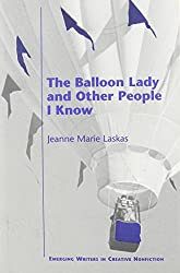 The Balloon Lady and Other People I Know (Emerging Writers in Creative Nonfiction)