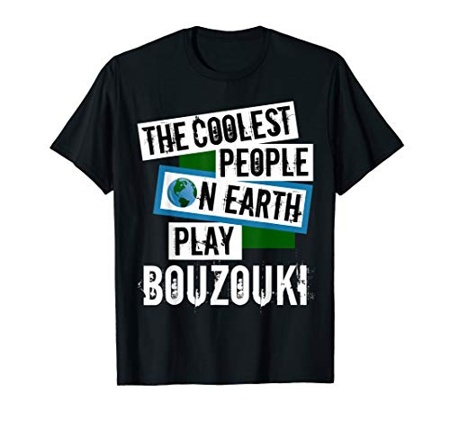 The Coolest People on Earth Play Bouzouki Fun String Instrument T-Shirt