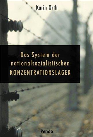 Das System der nationalsozialistischen Konzentrationslager