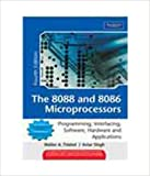 img - for The 8088 and 8086 Microprocessors: Programming, Interfacing, Software, Hardware, and Applications - International Edition book / textbook / text book
