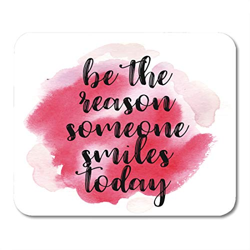 Emvency Mouse Pads Pink Positive Quote Be The Reason Someone Smiles Today Watercolor Drawn Hand Mousepad 9.5