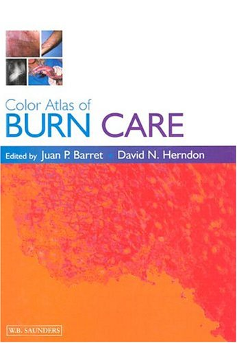 Color Atlas of Burn Care, 1e by Saunders Ltd.