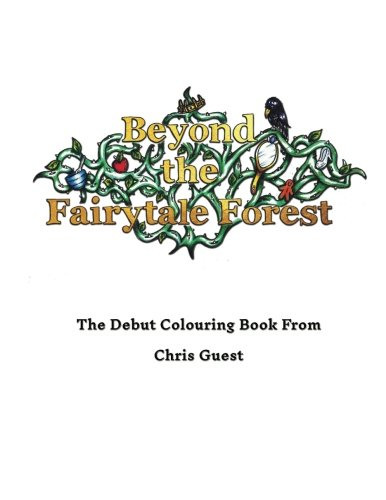 Beyond the Fairytale Forest: A Twist on the Traditional Fairytale (Illgottenbrain Adult Colouring Books) (Volume 1) ()