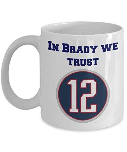 (Tom Brady Patriots mug- In Brady we trust- Coffee or tea mug for New England football fans- For him or her, Dad, Mom, husband, friend- Great gift)