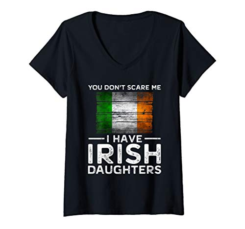 (Womens You Dont Scare Me I Have Irish Daughters V-Neck)