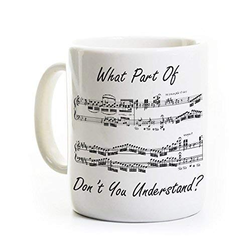 Funny Music Coffee Mug - What Part Don't You Understand - Gift