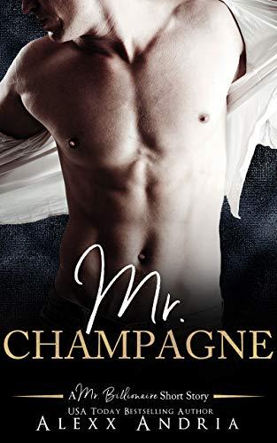 Flirt Champagne - Mr. Champagne (A Mr. Billionaire Short Story)