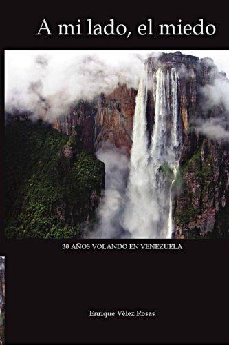 A mi lado, el miedo: 30 Años volando en Venezuela