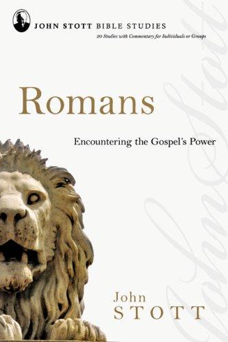 Romans: Encountering the Gospel's Power (John Stott Bible Studies)