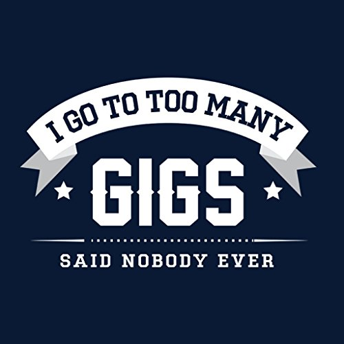 I Go To Too Many Gigs Says Nobody Ever Men's Hooded Sweatshirt