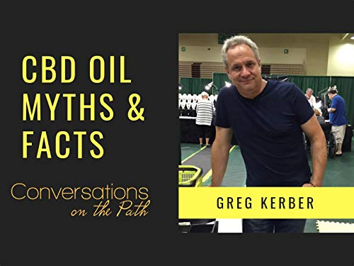 Greg Kerber and the Importance of CBD Oil