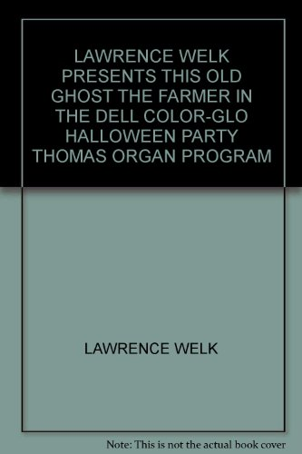 LAWRENCE WELK PRESENTS THIS OLD GHOST THE FARMER IN THE DELL COLOR-GLO HALLOWEEN PARTY THOMAS ORGAN PROGRAM -