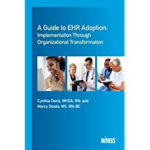 A Guide to EHR Adoption: Implementation Through Organizational Transformation