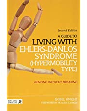 A Guide to Living with Hypermobility Syndrome / EDS-III: Bending without Breaking, Second Edition