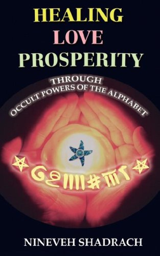 Love Healing Prosperity Through Occult Powers of the Alphabet