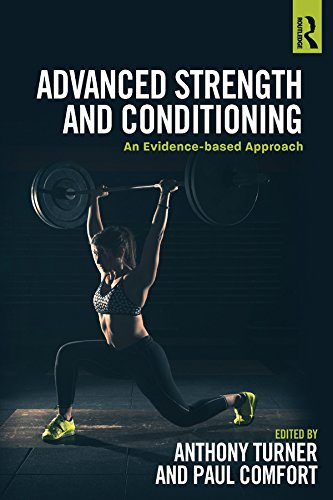 Advanced Strength and Conditioning: An Evidence-based Approach (Essentials Of Strength Training And Conditioning 4th Edition)