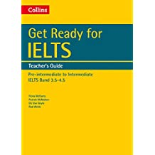 Get Ready for IELTS: Teacher's Guide: IELTS 3.5+ (A2+) (Collins English for IELTS)