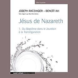 Jésus de Nazareth - Du Baptême dans le Jourdain à la Transfiguration
