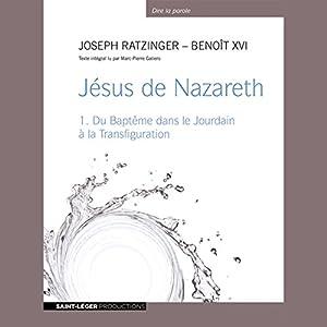Jésus de Nazareth - Du Baptême dans le Jourdain à la Transfiguration Audiobook